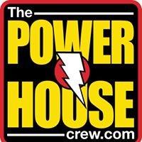 The PowerHouse Crew