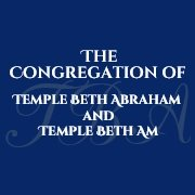 The Congregation of Temple Beth Abraham and Temple Beth Am