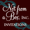 Not From a Box Invitations