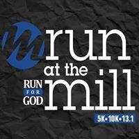 Run for God - Run at the Mill - 5K, 10K, Half Marathon