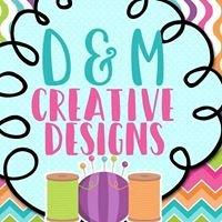 D & M Creative Designs
