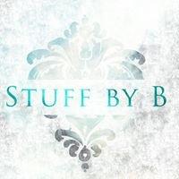 Stuff by B