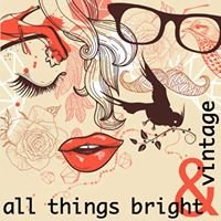 All Things Bright & Vintage