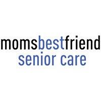 Mom's Best Friend Senior Care