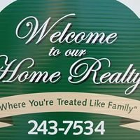 Welcome to our Home Realty, Inc.