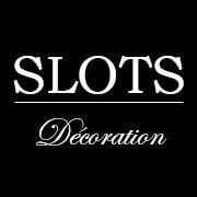 Slots Décoration