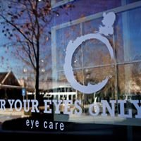For YOUR EYES Only-Eyecare
