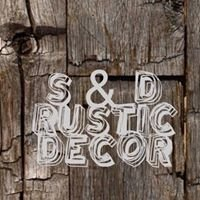 S & D Rustic Decor
