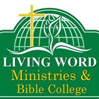 Living Word Ministries, Bible College and Seminary, Swan River, MB