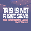 This Is Not A Love Song Festival thumb