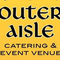 Outer Aisle Catering and Venue