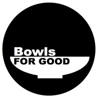 BOWLS FOR GOOD