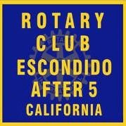 The Rotary Club of Escondido After Five