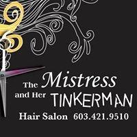 The Mistress and Her Tinkerman Salon