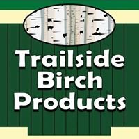 Trailside Birch Products