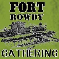Fort Rowdy Gathering