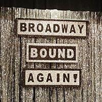 Broadway Bound Again