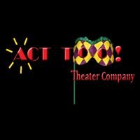 ACT TOO! Theater Company