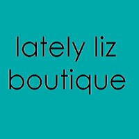 Lately Liz Boutique