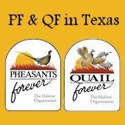 Pheasants Forever and Quail Forever in Texas