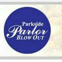 Parkside Parlor BlowOut