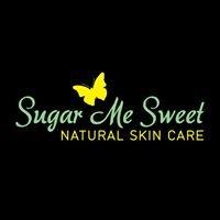 SUGAR ME SWEET Natural Skin Care