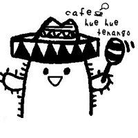 Cafe huehue tenango(カフェ ウエウエ テナンゴ)