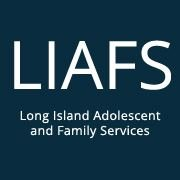 L I A F S - Long Island Adolescent and Family Services, Inc.