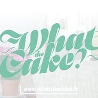 What The Cake ?