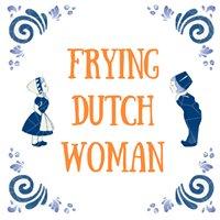 The Frying Dutch Woman