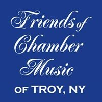 Friends of Chamber Music, Inc., Troy, NY