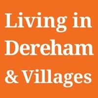 Living in Dereham and Villages