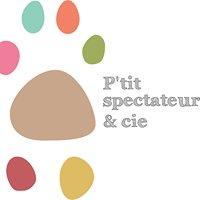 P'tit Spectateur & Cie