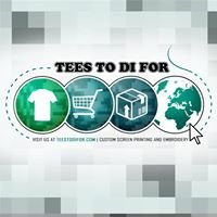 Tees To Di For