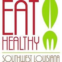 Eat Healthy Southwest Louisiana