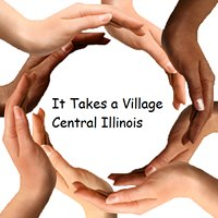 It Takes a Village Central Illinois