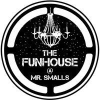 The Funhouse at Mr. Smalls