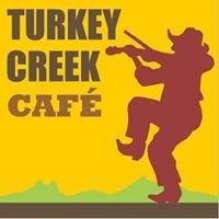 Turkey Creek Cafe'