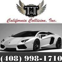 T & T  California Collision Inc