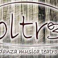 Oltrè - danza, musica, teatro