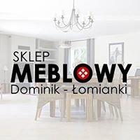 Sklep Meblowy Dominik - Łomianki