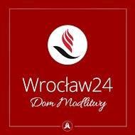Dom Modlitwy Wrocław 24/7 - Inicjatywa nieustannej modlitwy we Wrocławiu