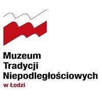 Muzeum Tradycji Niepodległościowych w Łodzi