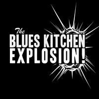 The Blues Kitchen Explosion