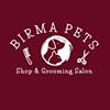 BIRMA PETS - Shop & Grooming Salon