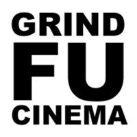 Grind-Fu Cinema