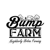 "Bump Farm ""Neighborhood Urban Farming"""