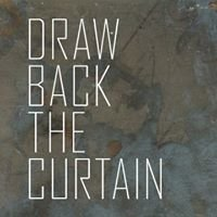 Draw Back the Curtain