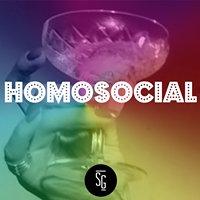 HOMOSOCIAL