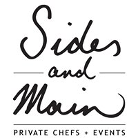 Sides and Main - Private Chefs + Events